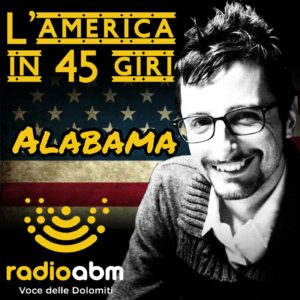 186. Ultima puntata de l'America in 45 giri: si viaggia in Alabama