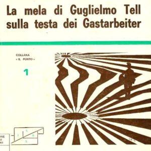 LA MELA DI GUGLIELMO TELL SULLA TESTA DEI GASTARBEITER