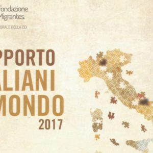 Presentato a Roma il Rapporto Italiani nel Mondo 2017