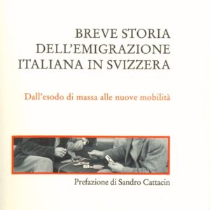 BREVE STORIA DELL'EMIGRAZIONE ITALIANA IN SVIZZERA
