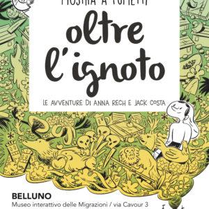 """545. Continua l'apertura al MiM Belluno della mostra a fumetti """"Oltre l'ignoto. Le avventure di Anna Rech e Jack Costa"""""""