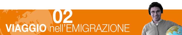 seconda puntata di viaggio nell'emigrazione