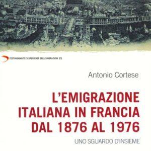 L'EMIGRAZIONE ITALIANA IN FRANCIA DAL 1876 AL 1976