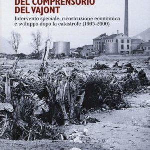 L'INDUSTRIALIZZAZIONE DEL COMPRENSORIO DEL VAJONT