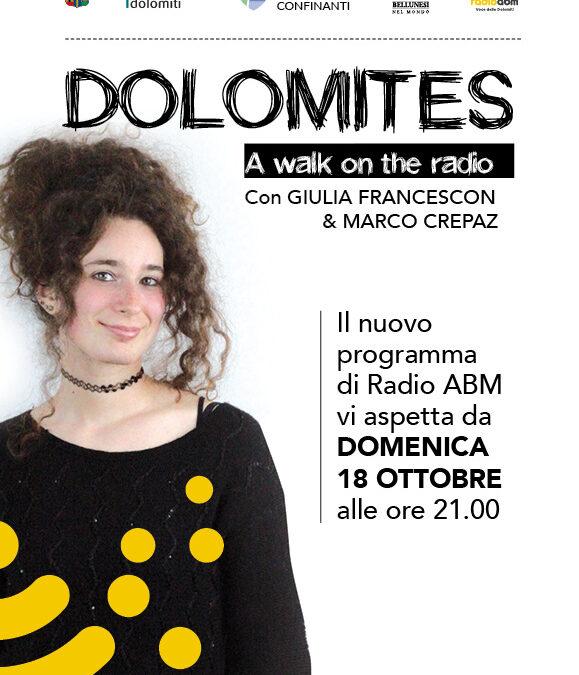 """74. """"Dolomites. A walk on the radio"""". Domenica 18 ottobre parte il nuovo programma di Radio ABM dedicato alla provincia di Belluno"""