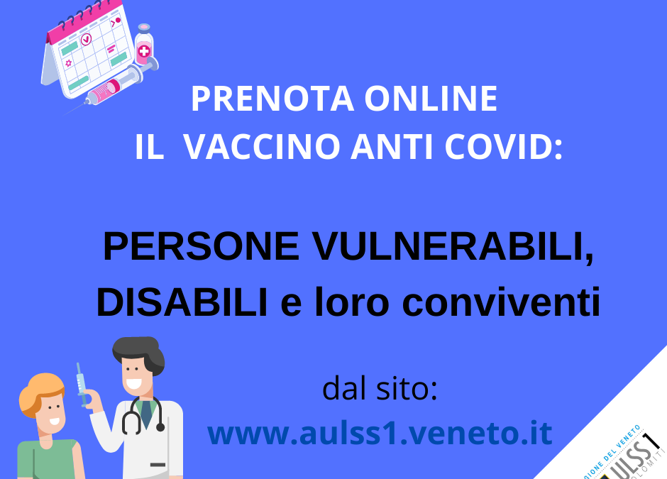 Vaccinazione anti-Covid. Aperta le prenotazione a  CUP per persone estremamente vulnerabili e per persone con disabilità gravi