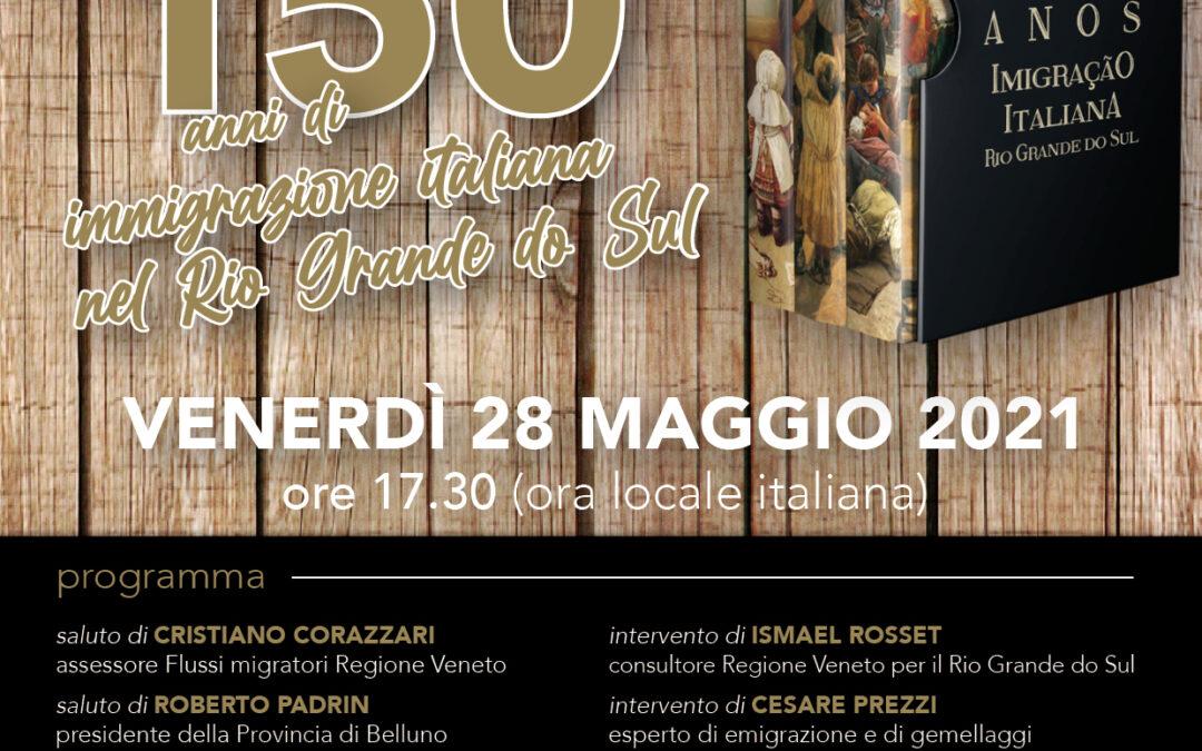150 anni di emigrazione italiana nel Rio Grande do Sul, Brasile. La diretta dell'Associazione Bellunesi nel Mondo venerdì 28 maggio 2021