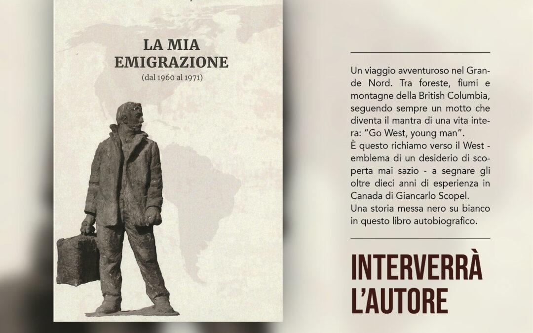 """32. Presentazione del libro autobiografico """"La mia emigrazione (dal 1960 al 1971)"""" di Giancarlo Scopel. Appuntamento on line venerdì 10 settembre"""